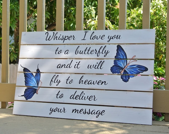 Whisper I love You To A Butterfly Wooden Sign, Housewarming gift, Unique Custom Gift Idea