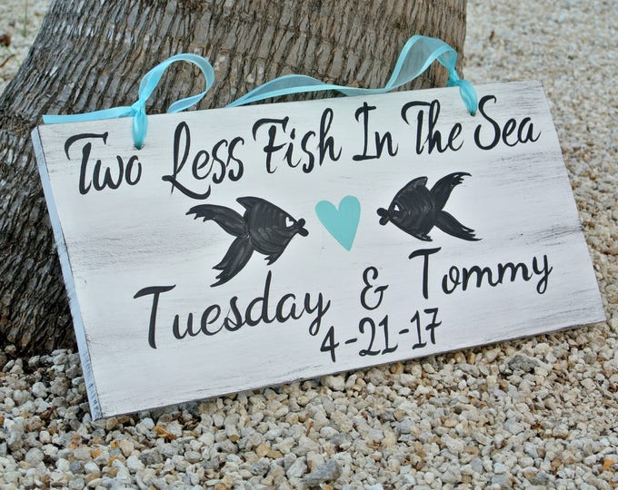 Valentines Day Gift Beach Wedding Sign Nautical Wedding Decor, Two Less Fish In The Sea, Turquoise Wedding Decor Beach Sign