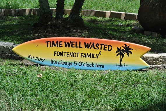 Time Well Wasted Surfboars wall Decor. Pool deck decor wood sign. Its 5 O'clock Surfboard wall art.