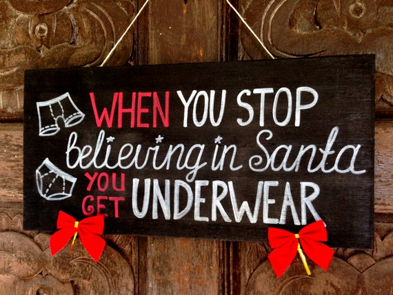 Christmas gift. When you stop believing in Santa wood holiday decor. Unique Holiday gift idea