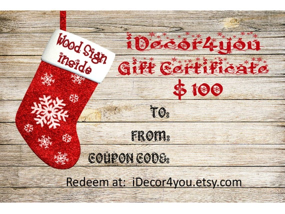 Gift card for iDecor4you shop  Holiday Gift Certificate Printable for Custom wood sign.  Gifts Card. 100 Dollars. Last minute gift.