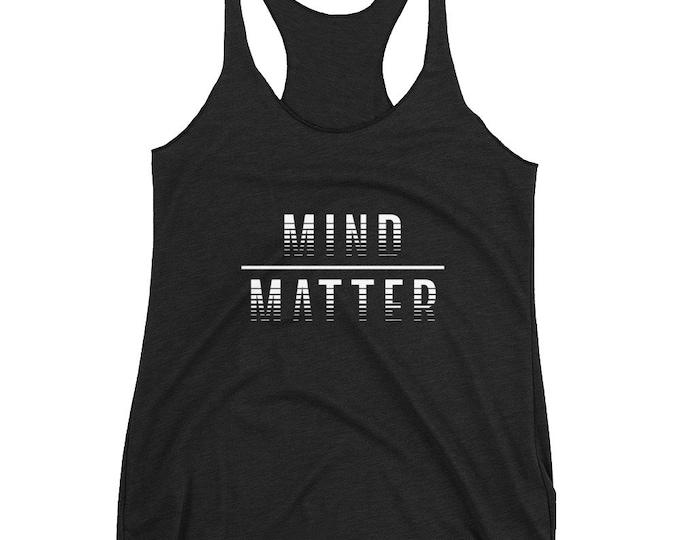 Mind over matter white Women's Racerback Tank