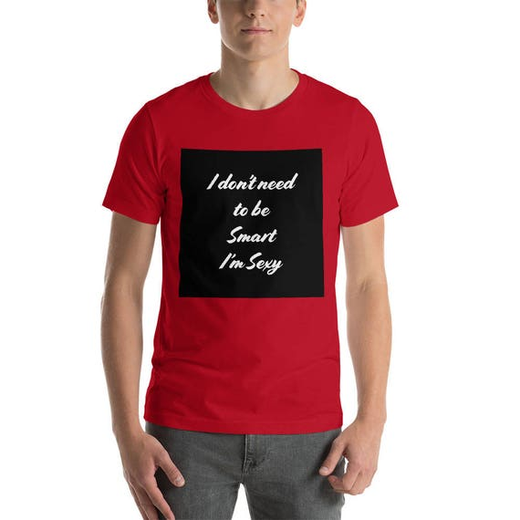 Smart/Sexy Short-Sleeve Unisex T-Shirt