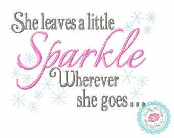 She Leaves a Little Sparkle Wherever She Goes Machine  Embroidery Design