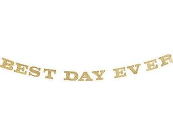 Best Day Ever Garland  / Wedding decorations / Awesome wedding decor