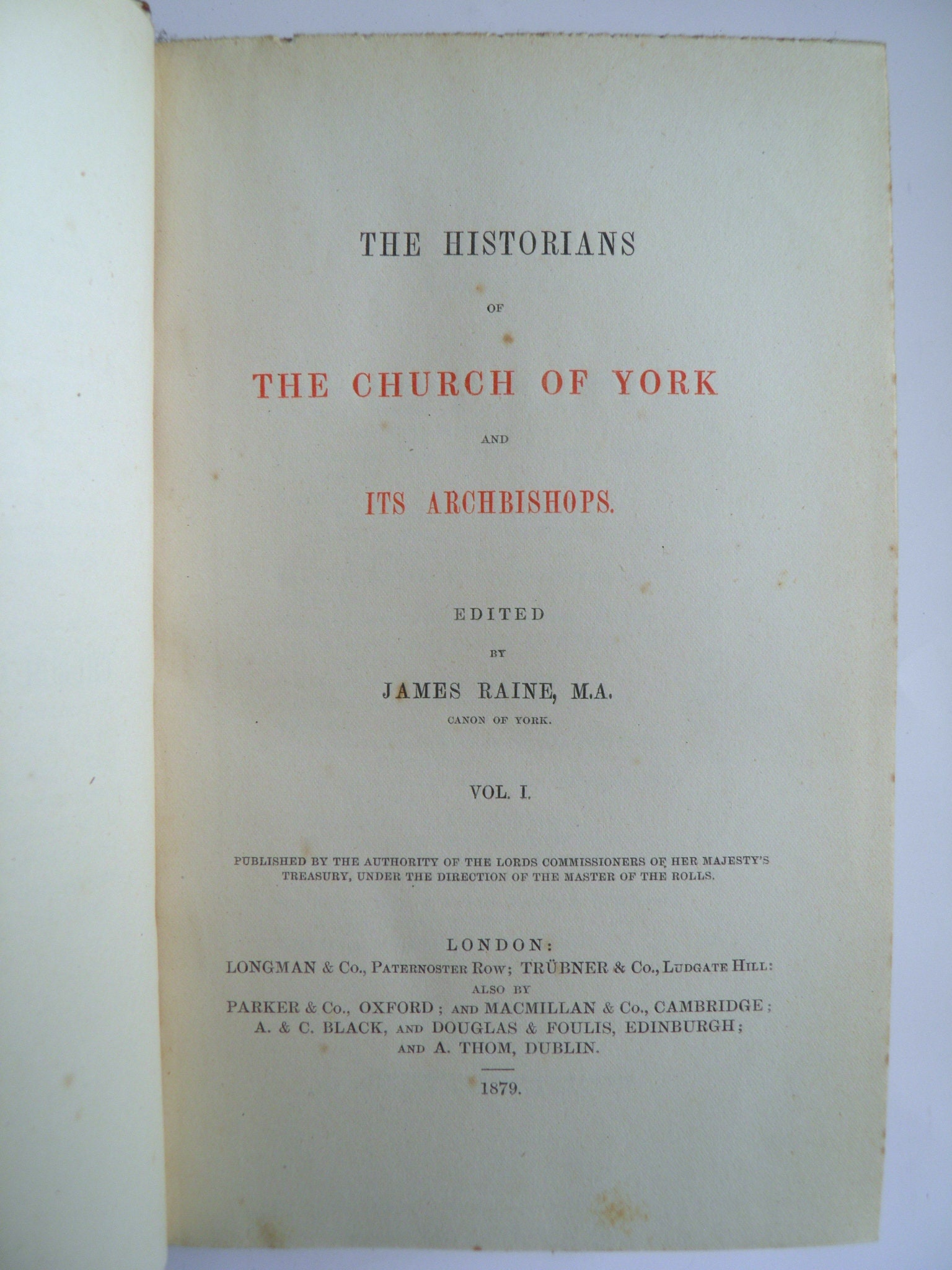 The Historians of the Church of York and its Archbishops Vol 1 The Rolls  1861