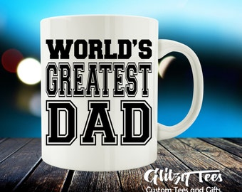 World's Greatest Dad, Father's Day Gift, Custom Coffee Mug, Ceramic Cup