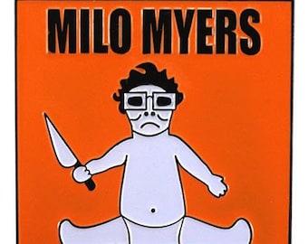 Milo Myers (enamel pin)
