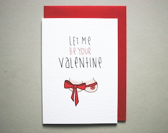 let me be your valentine * funny valentine card boyfriend * husband naughty valentine * valentines day card for him * a6 with red envelope