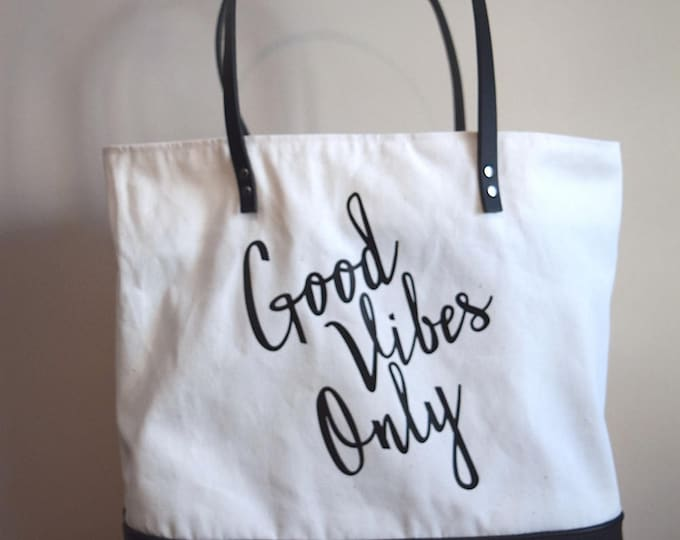 Market Tote; Beach Bag  Handmade Canvas and Leather Tote; Vinyl; Design ; quote