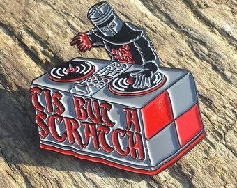 Tis But A Scratch Enamel pin