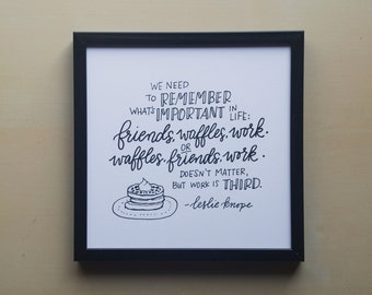 Friends, Waffles, Work - Leslie Knope on Priorities - Parks and Rec - Print of Original Handlettered Art, Wall Art, Decor - Instant Download