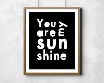 """You are my Sunshine Poster Wall poster Digital Art Nursery Room Art Black & White Little Peanut Typography Poster 8"""" x 10"""""""