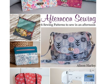 Afternoon Sewing PDF Ebook, 6 Sewing patterns to sew in an afternoon - Tote bag sewing pattern, pouch pattern,  clutch pattern, bag pattern