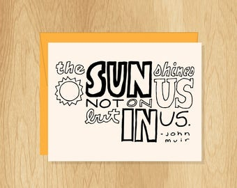 Hand Lettered Sun Shines In Us Card, John Muir Quote Card, Motivational Card, John Muir Card, Nature Card, Inspirational Card