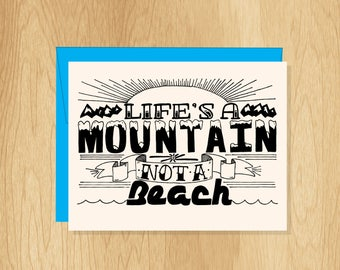 Hand Lettered Life's a Mountain Not a Beach Card, Motivation Card, Mountain Card, Nature Card, Hand Lettered Card, Inspirational Card