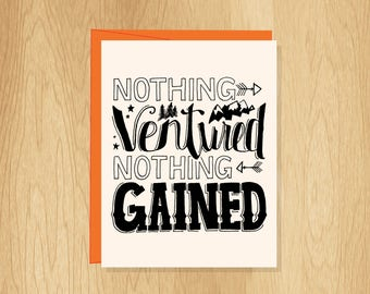 Hand Lettered Nothing Ventured Nothing Gained Card, Nature Card, Motivational Card, Inspirational Card, Friend Card, Adventure Card
