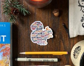 Hand-Lettered Squirrel Sticker, Squirrel Art Sticker, George Eliot Sticker, Inspirational Nature Sticker, Fall Hand-Lettered Sticker