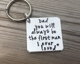 Hand Stamped keyring 'Dad you will always be the first man I ever loved' Great gift for Father's day, father of the bride, dad keyring