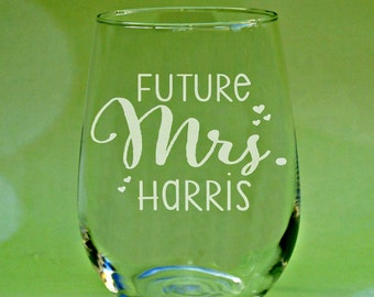 Future Mrs Wine Glass, Engraved Wine Glass, Wedding Wine Glasses, Etched Wedding Wine Glasses, Personalized Wedding Glass, Future Mrs