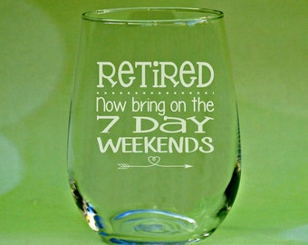 Personalized Retirement Gifts, Retirement Wine Glass, Retirement Gifts, Seven Day Weekends, Gift for Retirement, Retired, Retiree