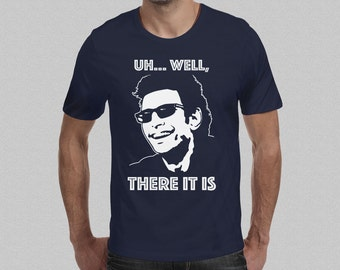 e33360f701e2 Ian Malcolm  Uh Well There It Is  Jurassic Park T-Shirt - Men s Soft Jeff  Goldblum Funny Dinosaur Quote Tee Top
