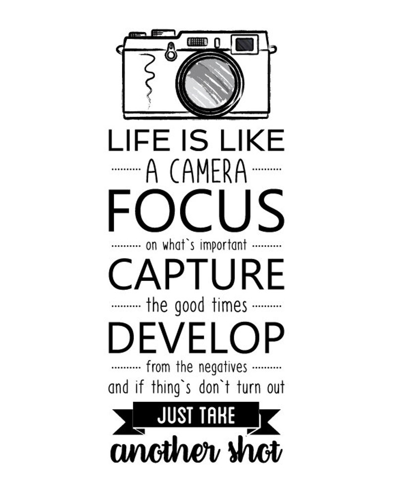 Quotes About Cameras Quote Life Is Like A Camera Funny Etsy
