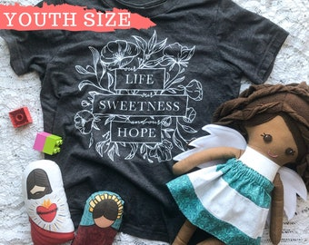 Our Life Our Sweetness and Our Hope Youth Short Sleeve T-Shirt