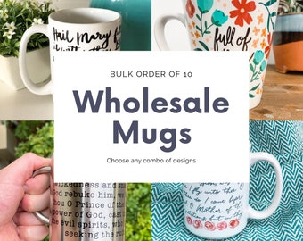 Wholesale Mugs, Bulk Order of 10