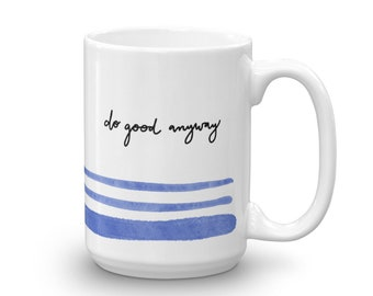 Mother Teresa Mug, Do Good Anyways