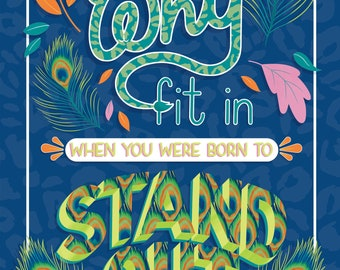 Motivational Print, Stand Out Art Print, You Were Born To Stand Out Print, Wall Art, Lettering Print, Quote Prints, Motivational Quote Print