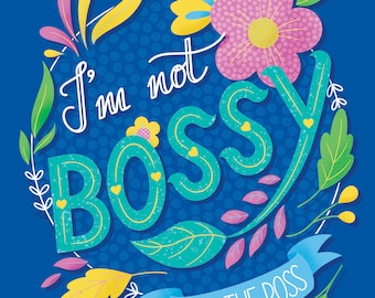 I'm Not Bossy Print, Bossy Art Print, Entrepreneur Print, Independent Business Print, Small Business print, Inspirational Business Quote