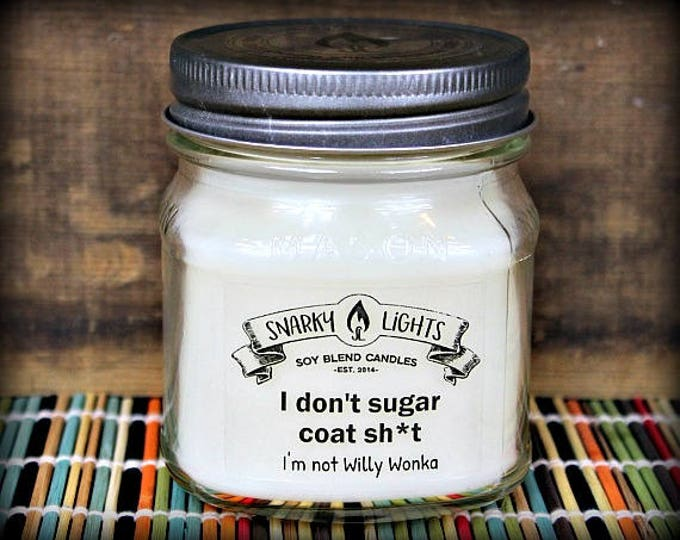 "Snarky Lights || ""I don't sugar coat sh*t - I'm not Willy Wonka"" 