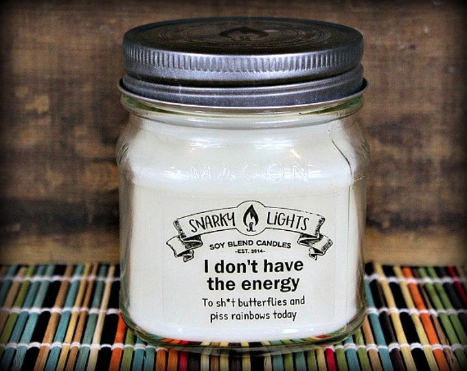 "Snarky Lights || ""I don't have the energy to sh*t butterflies and piss rainbows today"" 