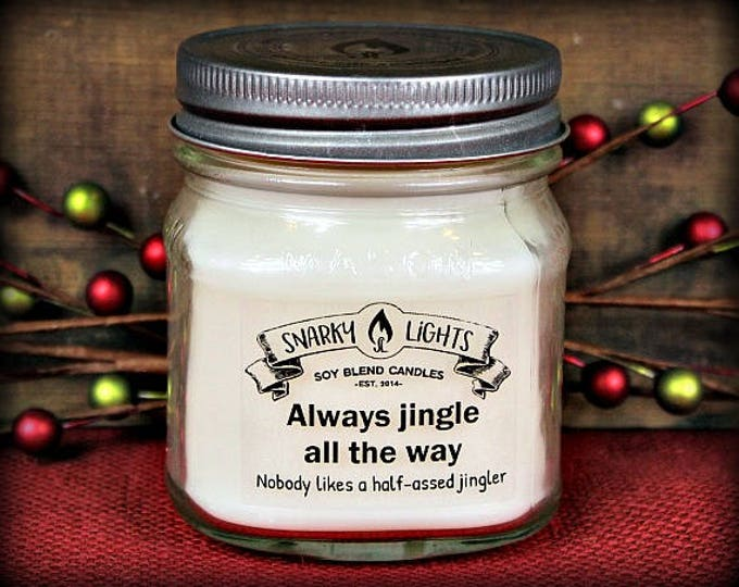"Snarky Lights || ""Always jingle all the way, nobody likes a half-assed jingler"" 