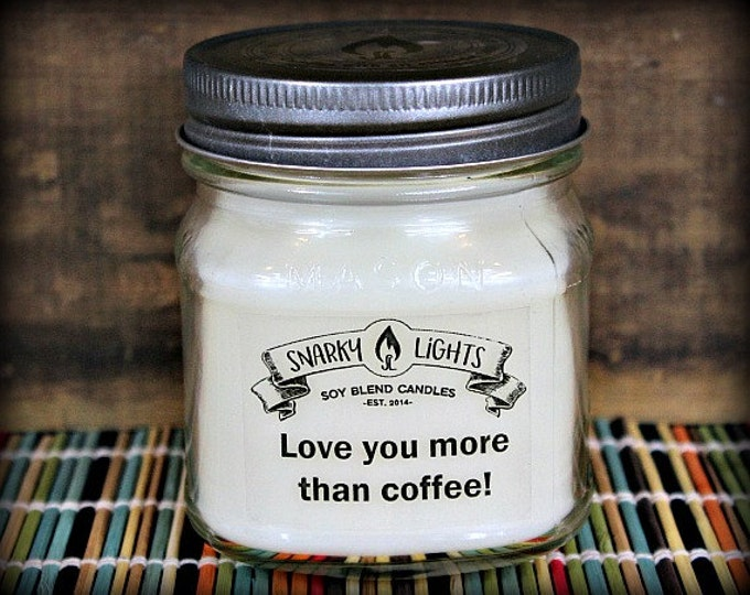 "Snarky Lights || ""Love you more than coffee!"" 