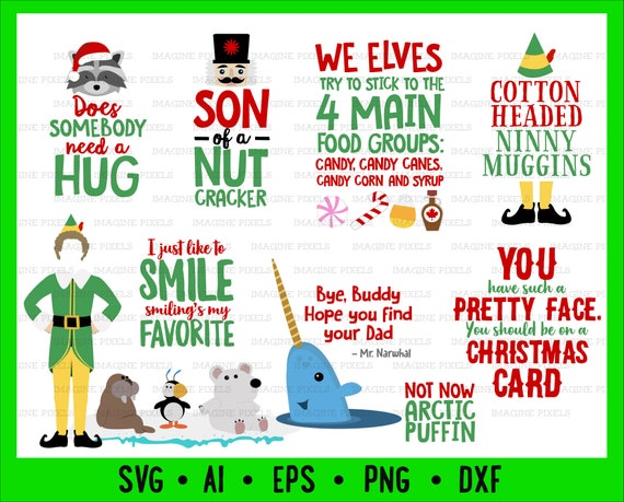 Elf Movie Quotes Image Bundle Download Svg Png Dxf Eps Ai Files Buddy Mr Narwhal Hat Legs Create Christmas Cards Tshirts Mugs Gift Tags