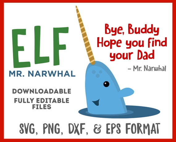 Elf Movie Mr Narwhal Christmas Svg Png Dxf Eps Holiday Etsy