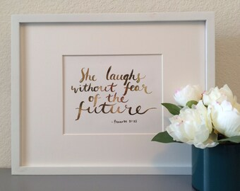 She laughs without fear of the future- Proverbs 31, Scripture calligraphy