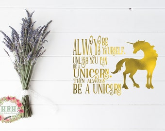 Always be a Unicorn Decal