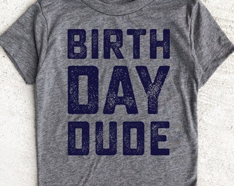 Birth Day Dude Shirt Boy Toddler Birthday Outfit Party Youth