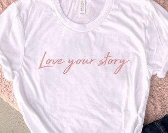 169bbb83148 Love Your Story Women s t-shirt - Rose Gold tee - Inspirational shirt for  Women - Shimmer Rose Gold Writing on Inspirational Women s Shirt