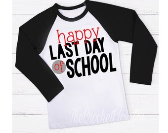 3e4865c3 Happy Last Day of School Black Sleeve Baseball Shirt | 3/4 sleeve Boys or  Girls 2018 Shirt | Summer Vacation Toddler Youth Adult Size