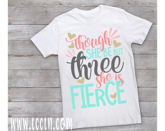 Though She Be But Three Is Fierce Birthday Shirt
