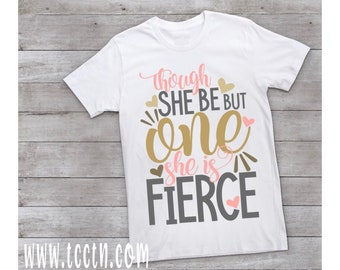Though She Be But One Is Fierce Birthday Shirt