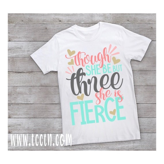 Though She Be But Three Is Fierce Birthday Shirt 3 Year