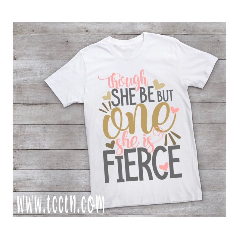 Though She Be But One Is Fierce Birthday Shirt 1 Year