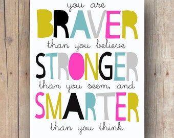 Winnie The Pooh quote printable - inspirational quote - teen girl gift - kids room decor - braver than you believe - inspirational wall art