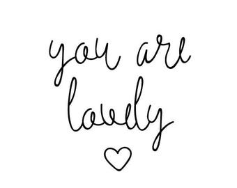 You are lovely printable