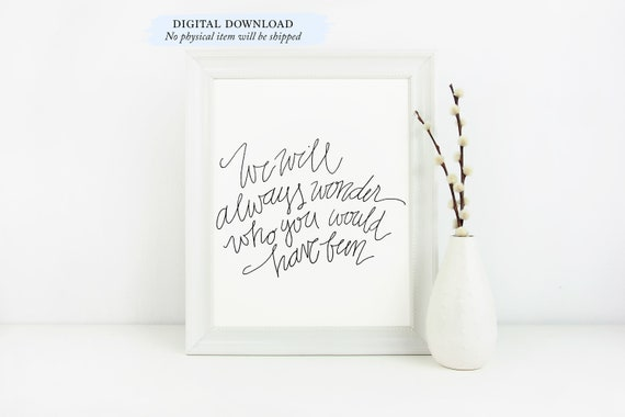 We will always wonder who you would have been 8x10 Print, pregnancy loss,  infant loss, miscarriage, digital art, stillbirth, memory box gift